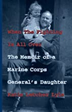 When the Fighting Is All over: The Memoir of…
