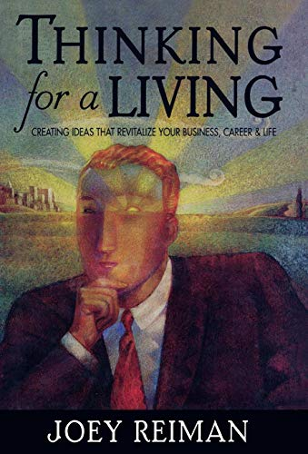 thinking-for-a-living-creating-ideas-that-revitalize-your-business-career-and-life