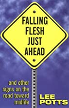 Falling Flesh Just Ahead: And Other Signs on…