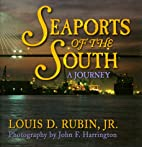 Seaports of the South: A Journey by Louis D.…