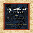 The Candy Bar Cookbook by Alison Inches