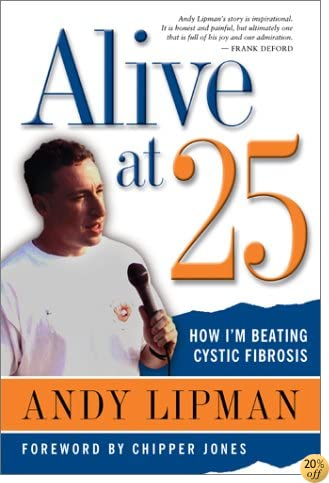 Alive at 25: How I'm Beating Cystic Fibrosis (Understanding Health and Sickness Series)