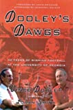 Smith, Loran: Dooley&#39;s Dawgs: 40 Years of Championship Athletics at the University of Georgia