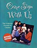 Wilson, Robert M.: Come Sign With Us: Sign Language Activities for Children