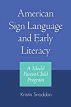 American Sign Language and Early Literacy: A…