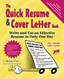 Farr, J. Michael: The Quick Resume & Cover Letter Book: Write And Use An Effective Resume In Only One Day