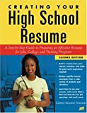 Trourman, Kathryn Kraemer: Creating Your High School Resume: A Step-By-Step Guide to Preparing an Effective Resume for Jobs College and Training Programs