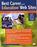 Wolfinger, Anne: Best Career and Education Web Sites: A Quick Guide to Online Job Search