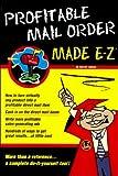 Made E-Z: Profitable Mail Order Made E-Z (Made E-Z guides)