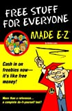 Lesko, Matthew: Free Stuff for Everyone (Made E-Z Guides)