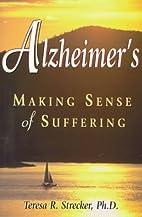 Alzheimer's: Making Sense of Suffering by…