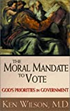 Wilson, Kenneth M.: The Moral Mandate to Vote