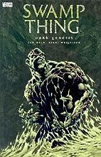 Swamp Thing: Dark Genesis by Len Wein