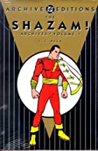 The Shazam! Archives, Vol. 1 by C.C. Beck