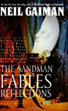 The Sandman: Fables & Reflections by Neil…