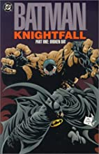 Batman: Knightfall, Part One: Broken Bat by…