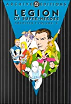 Legion of Super-Heroes Archives, Volume 5 by…