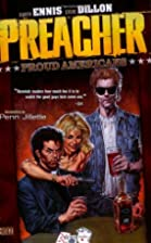 Preacher Vol. 3: Proud Americans by Garth…