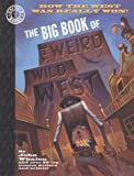 Whalen, John: The Big Book of the Weird Wild West