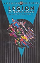 Legion of Super-Heroes Archives, Volume 7 by…