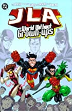 JLA: World Without Grown-ups by Todd Dezago