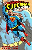 Jerry Siegel: Superman in the Sixties