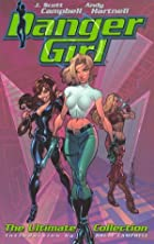 Danger Girl: The Ultimate Collection by Andy…