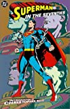 Siegel, Jerry: Superman in the Seventies