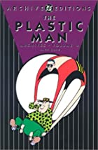 The Plastic Man Archives, Volume 4 by Jack&hellip;