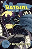 Puckett, Kelley: Batgirl, a Knight Alone