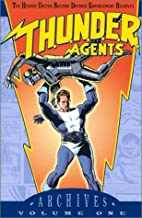 T.H.U.N.D.E.R. Agents Archives, Volume 1 by…