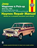 Storer, Jay: Jeep Wagoneer Automotive Repair Manual, 1972-1991: Grand Wagoneer, Cherokee, J-Series Pick-Up