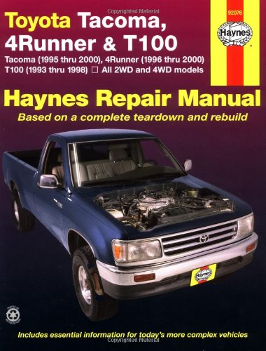 toyota-tacoma-4-runner-t100-automotive-repair-manual-models-covered-2wd-and-4wd-toyota-tacoma-1995-thru-2000-4-runner-1996-thru-2000-and-t100-1993-thru-1998