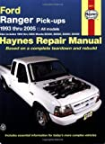Haynes, John: Ford Ranger Pick-ups 1993 Thru 2005: All Models Also Includes 1994 Thru 2005 Mazda B2300, B2500, B3000, And B4000