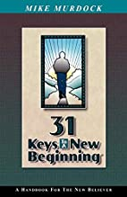31 Keys to a New Beginning by Mike Murdock