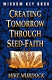 Murdock, Mike: Creating Tomorrow Through Seed Faith