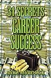Murdock, Mike: 31 Secrets to Career Success