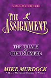 Mike Murdock: The Assignment: The Trials & The Triumphs The Assignment Series Voume 3