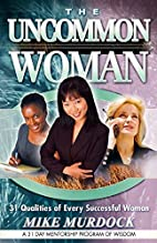 The Uncommon Woman by Mike Murdock