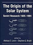 Aleksey E. Levin: The Origin of the Solar System: Soviet Research 1925-1991