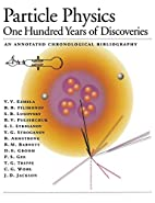 Particle Physics: One Hundred Years of…