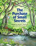 Harrison, David L.: The Purchase of Small Secrets