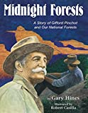 Casilla, Robert: Midnight Forests, The: A Story Of Gifford Pinchot And Our National Forests