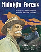 Midnight Forests: A Story Of Gifford Pinchot…