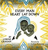 Graham, Lorenz: Every Man Heart Lay Down