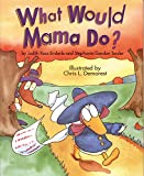 Enderle, Judith R.: What Would Mama Do?