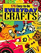 175 Easy-To-Do Everyday Crafts by Sharon…
