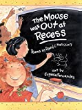 Harrison, David: The Mouse Was Out at Recess