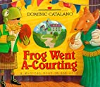 Frog Went A-Courting: A Musical Play in Six…