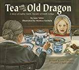 Yolen, Jane: Tea with an Old Dragon: A Story of Sophia Smith, Founder of Smith College